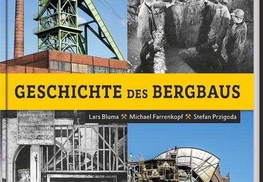 """Neue """"Geschichte des Bergbaus"""" erschienen"""